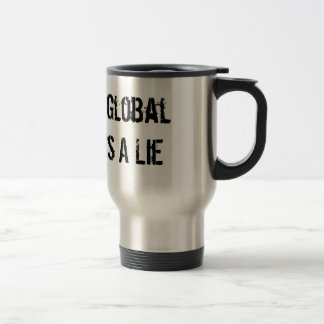 Man Made Global Warming Is A Lie Stainless Steel Travel Mug