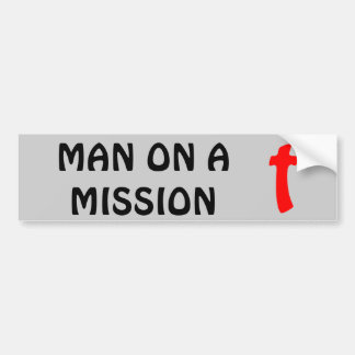Man On A Mission Bumper Sticker