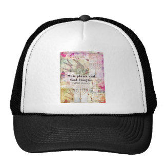 Man plans and God laughs YIDDISH PROVERB Hats