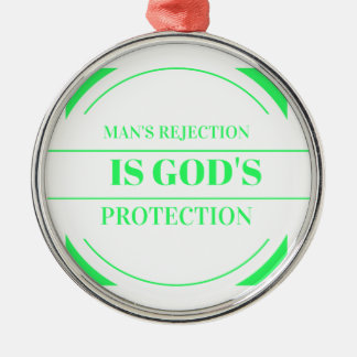 Man rejection is Gods protection green Silver-Colored Round Decoration