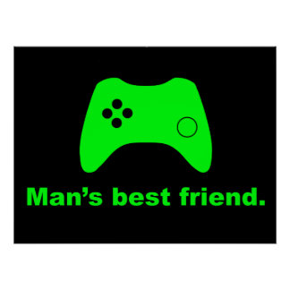 Man's Best Friend Funny Gamer Poster