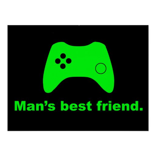 Man's Best Friend Funny Gamer Poster