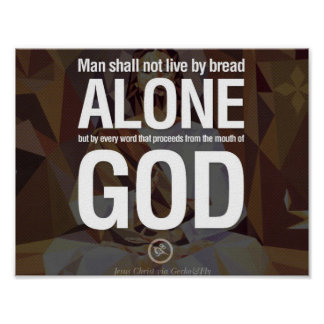 Man Shall Not Live By Bread Alone Poster