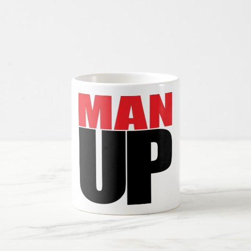 MAN UP COFFEE MUGS
