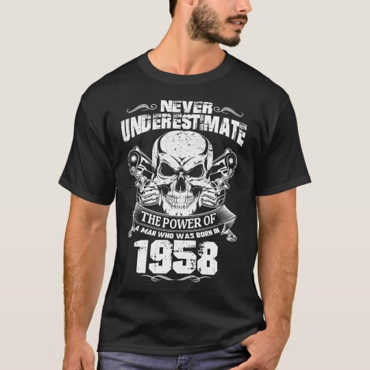 MAN WAS BORN IN 1958 T-Shirt