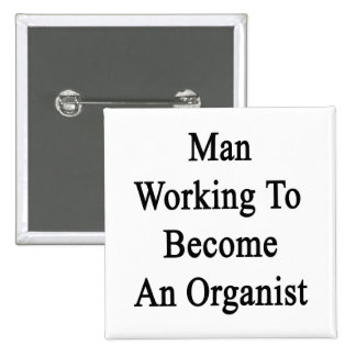Man Working To Become An Organist 15 Cm Square Badge