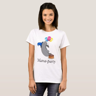 Mana-Party T-Shirt