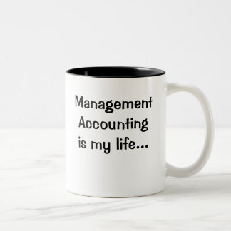 Management Accounting Is my Life Two-Tone Coffee Mug