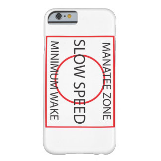 Manatee Zone No Wake Sign Barely There iPhone 6 Case