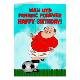 Manchester United Fanatic Forever Birthday Card
