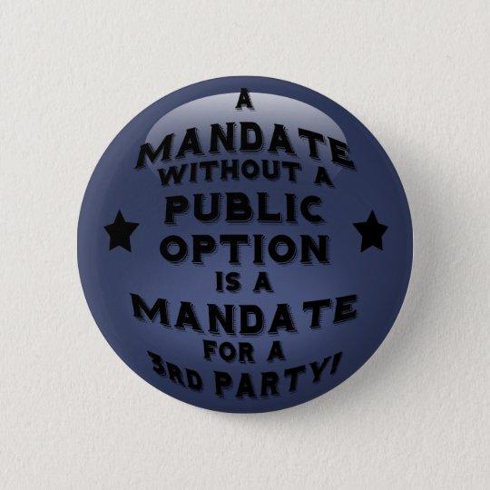 Mandate 6 Cm Round Badge
