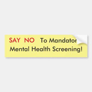 Mandatory Mental Health Screening Bumper Sticker