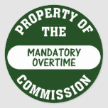 Mandatory overtime is another benefit we provide round sticker