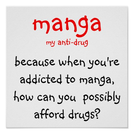 manga, my anti-drug, because when you're addict... poster