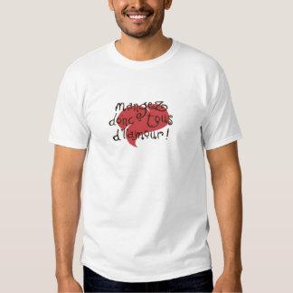 mangez-donc tous de l'amour shirts