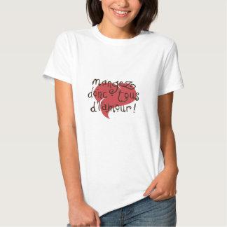 mangez-donc tous de l'amour tee shirts