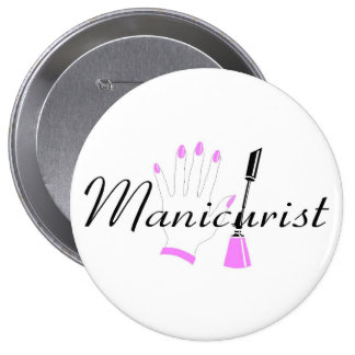 Manicurist 10 Cm Round Badge