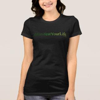 MANIFEST YOUR LIFE(TM) Black Tshirt