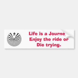 maninthemaze2, Life is a Journey. Enjoy the rid... Bumper Sticker
