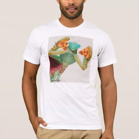 mantis eats pizza T-Shirt