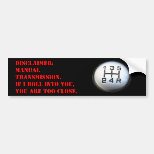 Manual Transmission Disclaimer Bumper Sticker