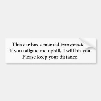 manual transmission - do not tailgate bumper sticker