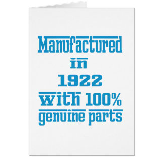 Manufactured in 1922 with 100% genuine parts greeting cards
