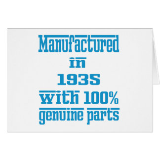 Manufactured in 1935 with 100% genuine parts greeting card