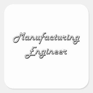 Manufacturing Engineer Classic Job Design Square Sticker