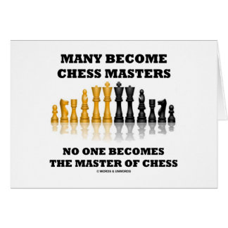 Many Become Chess Masters No One Becomes Master Card