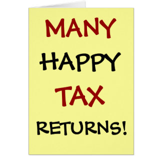 Many Happy Tax Returns! Customisable Greeting Card