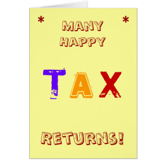 Many Happy Tax Returns! Tax Birthday Quote Card