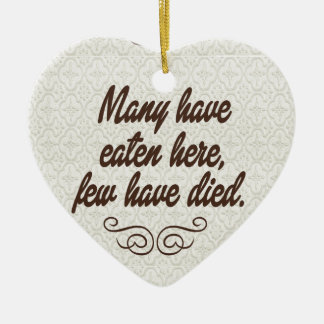 Many have eaten, few have died:funny christmas ornament