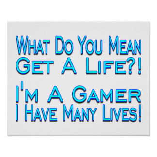 Many Lives Gamer Poster