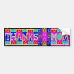 MANY ways to say THANKS MOM: by Naveen Bumper Stickers