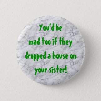 marble, You'd bemad too if they dropped a house... 6 Cm Round Badge