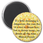 Marcel Proust quote about dreamers and dreaming Magnets