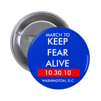 MARCH TO, KEEP FEAR ALIVE BUTTON