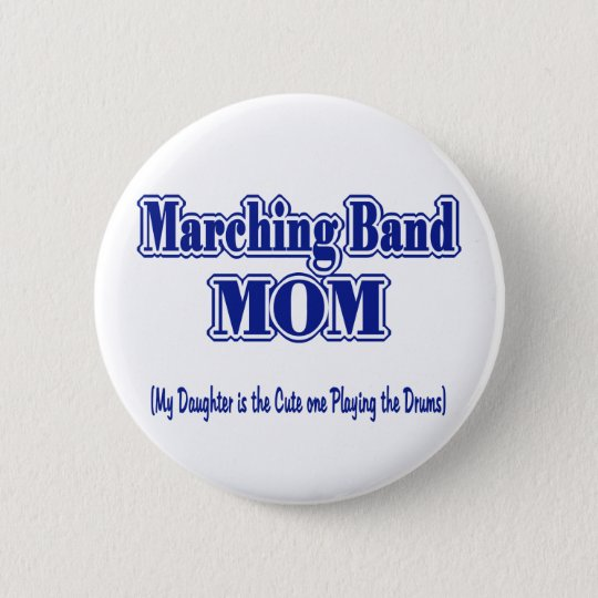 Marching Band Mum/ Drums 6 Cm Round Badge