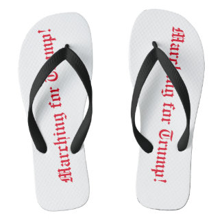 Marching for Trump Flip Flops