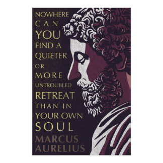 Marcus Aurelius quote: A quieter or more untrouble Poster