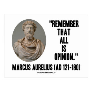 Marcus Aurelius Remember That All Is Opinion Quote Post Card
