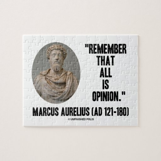 Marcus Aurelius Remember That All Is Opinion Quote Puzzle