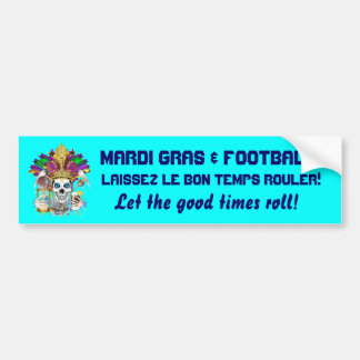 Mardi Gras Football think it s to early view notes Bumper Sticker