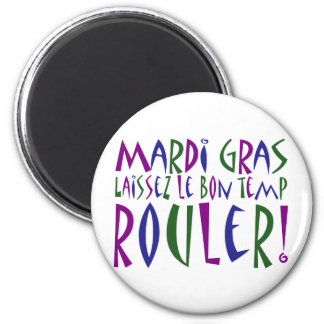 Mardi Gras - Laissez Le Bon Temp Rouler! Magnet