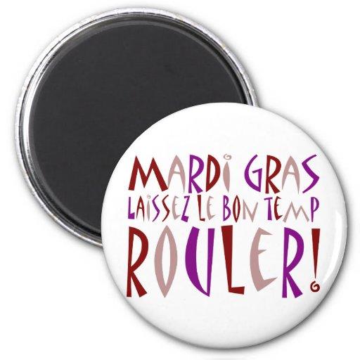 Mardi Gras - Laissez Le Bon Temp Rouler! Fridge Magnets