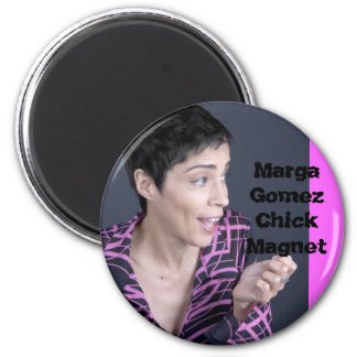 Marga Gomez Chick Magnet - Customized