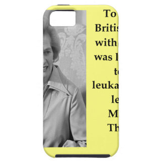 Margaret Thatcher quote Case For The iPhone 5