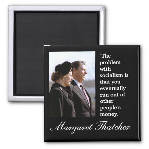"Margaret Thatcher Quote ""The problem..."" Magnets"