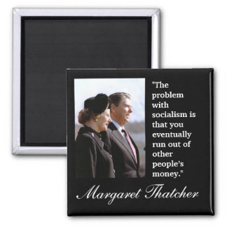 "Margaret Thatcher Quote ""The problem..."" Square Magnet"